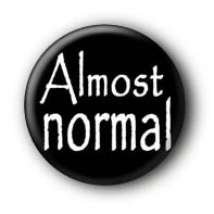 Almost normal Button Badge