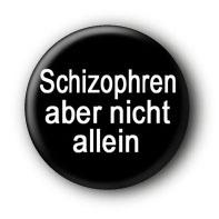 Schizophren aber nicht allein Button | Sprüche Buttons