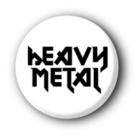 Heavy Metal Button Badge #1
