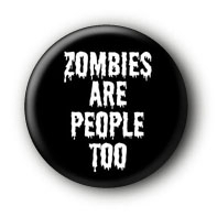 Zombies are people too Button