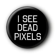 I see dead pixels Button Pin