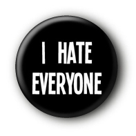 I hate everyone Button Badge