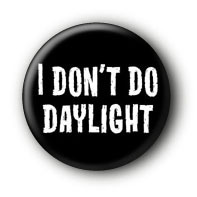 I don't do Daylight Button Badge