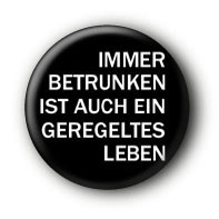 Immer Betrunken... Button Pin