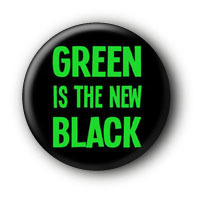 Green is the new black Button