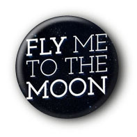 Fly me to the moon Button