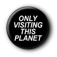Only visiting this planet Button