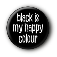 Black is my happy colour Button